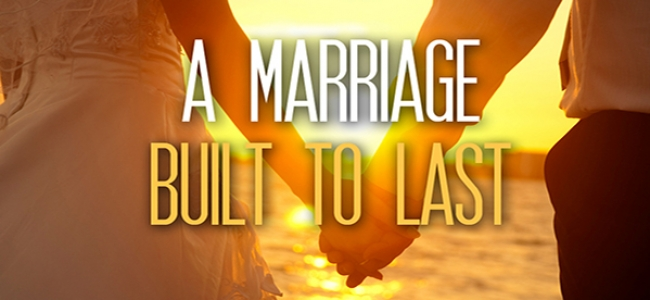 A Marriage Built to Last