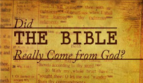 Did the Bible Really Come from God?